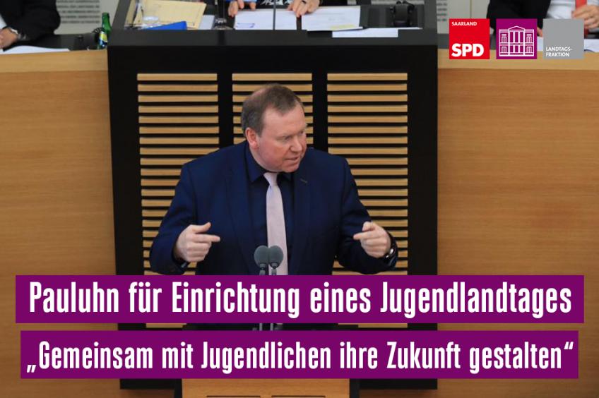 """Pauluhn für Einrichtung eines Jugendlandtages: """"Gemeinsam mit Jugendlichen ihre Zukunft gestalten"""""""